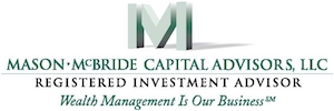 Mason-McBride Capital Advisors, LLC Registered Investment Advisor Wealth Management Is Our Business SM logo